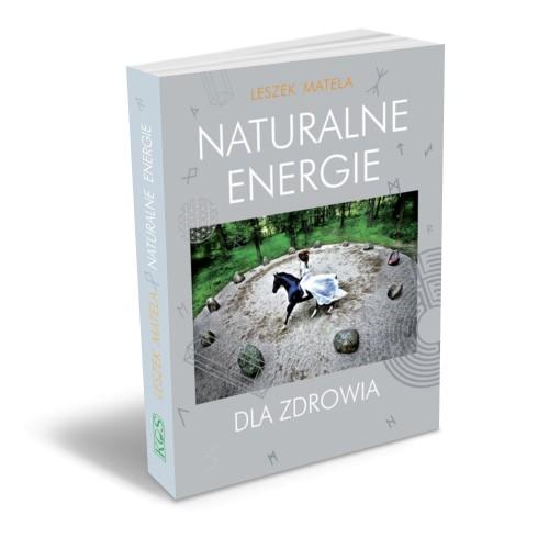 Naturalne energie dla zdrowia. Leszek Matela - informacje o książce i recenzja